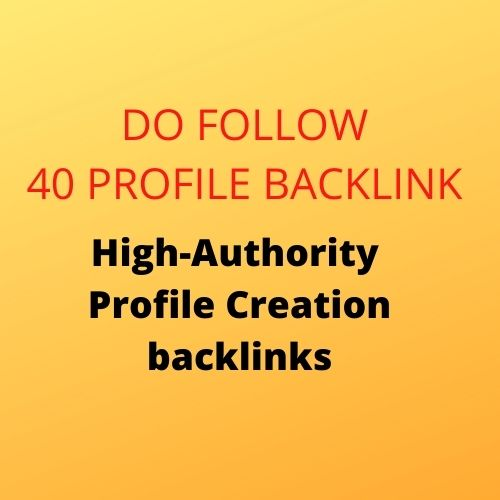 I will create Manually build 40 High Quality & Do follow Profile Backlinks creation