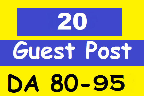 I will publish 20 seo guest posts on DA 80 to 95 websites with permanent dofollow backlink