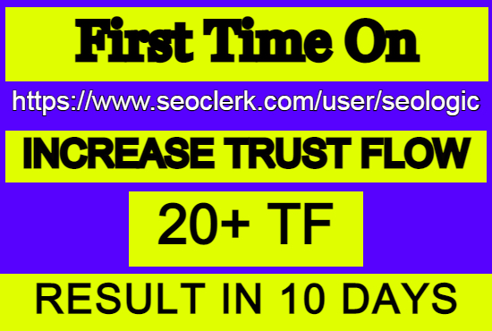 I will increase your website Trust Flow upto 20+ Majestic Result