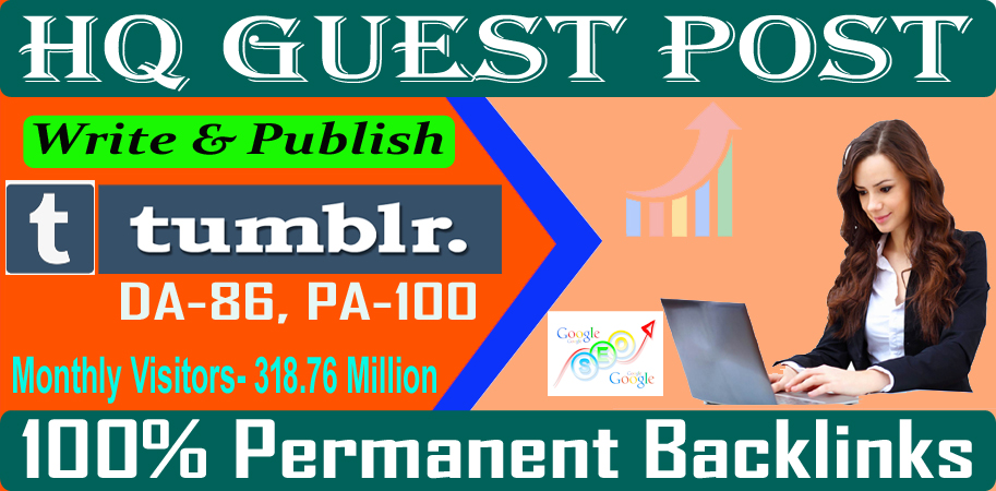 I will write and publish guest post on Tumblr. com DA86 high quality dofollow backlinks