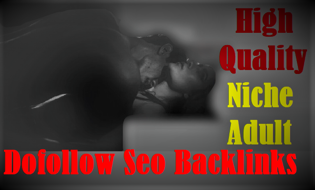 35 Manual DA 90+Pr9 Niche Adult High Quality Dofollow Backlinks Off Page Seo For Google Top Ranking