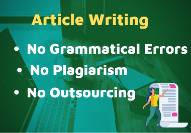 I Will Write SEO Friendly 1000 Words Unique & Fresh Article Writing