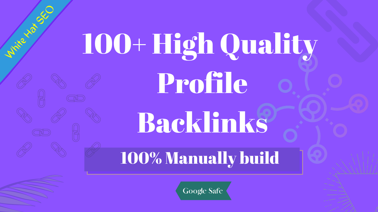 I will Manually build 100 High Quality & Do follow Profile Backlinks