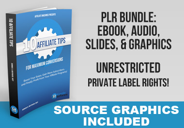 I will give you my 10 Affiliate Tips for Maximum Conversion with PLR
