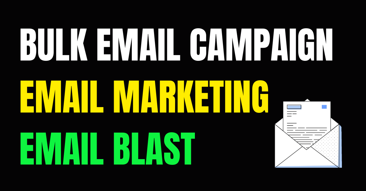 I Will Send Bulk Email Campaign,  Email Marketing,  Email Blast