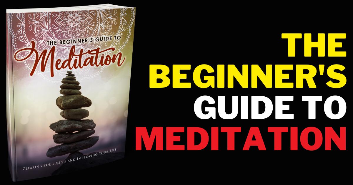 I Will Provide The Beginner's Guide To Meditation Handbook