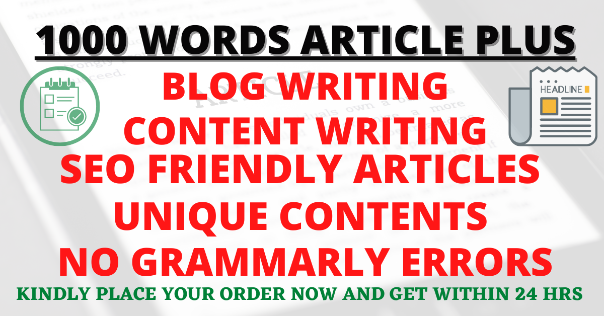 I will write high quality 1000 words SEO friendly articles or blog posts for your website