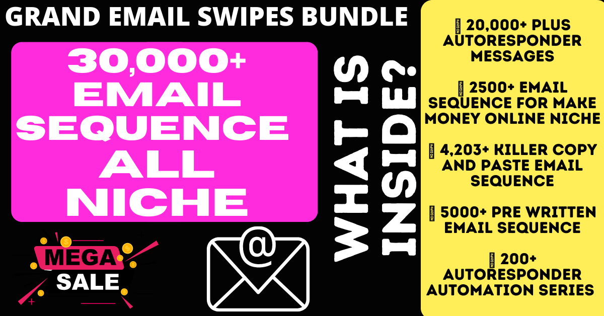 Grand Email Swipes Bundle Collection of 30,000+ Email Sequence of All Niche
