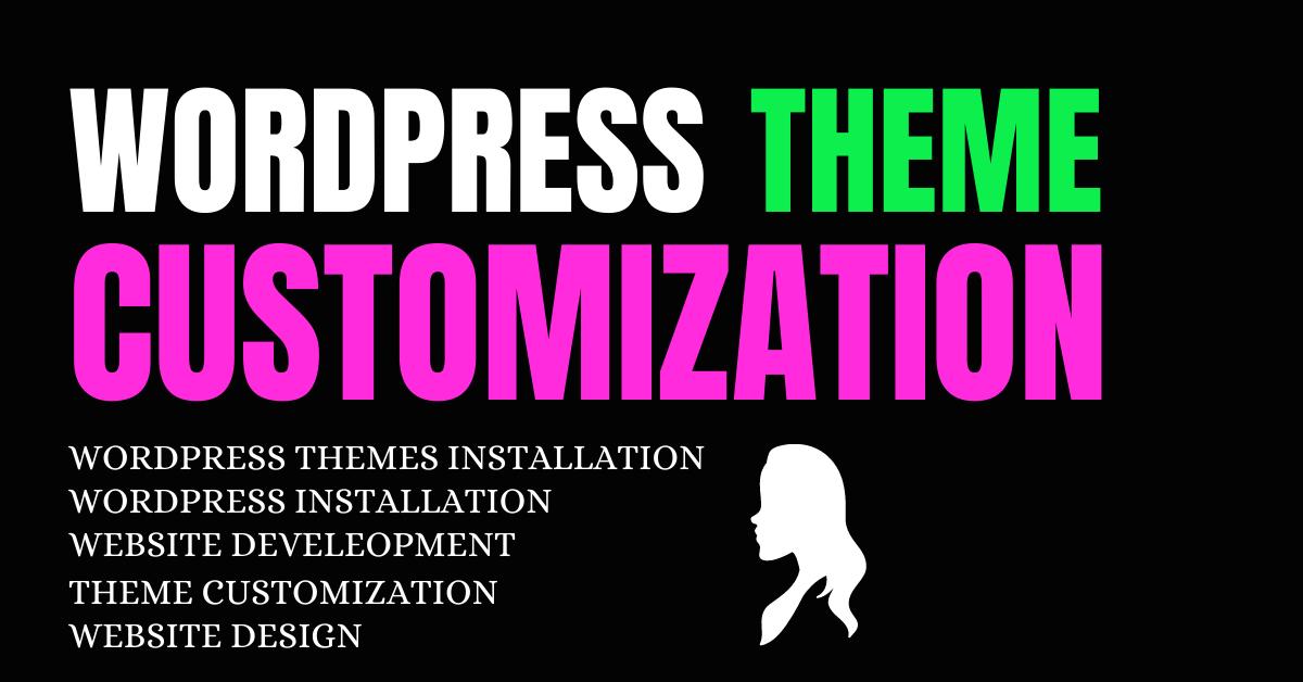I will do wordpress customization and wordpress theme customization
