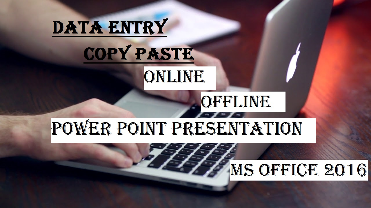 I will do any type of data entry in MS Office. MS word,  MS excel.