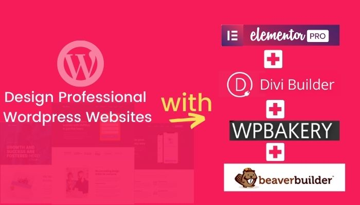 I will design professional wordpress websites using elementor pro,  divi,  wpbakery