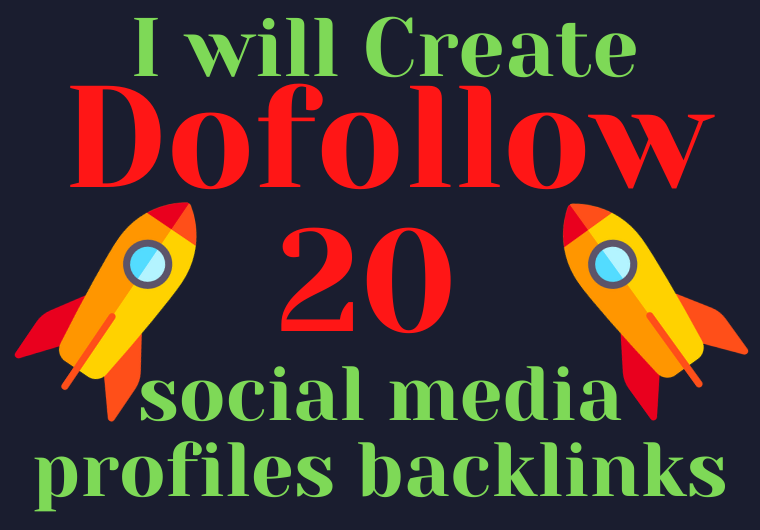 I will Create 20 Dofollow social media profiles backlinks
