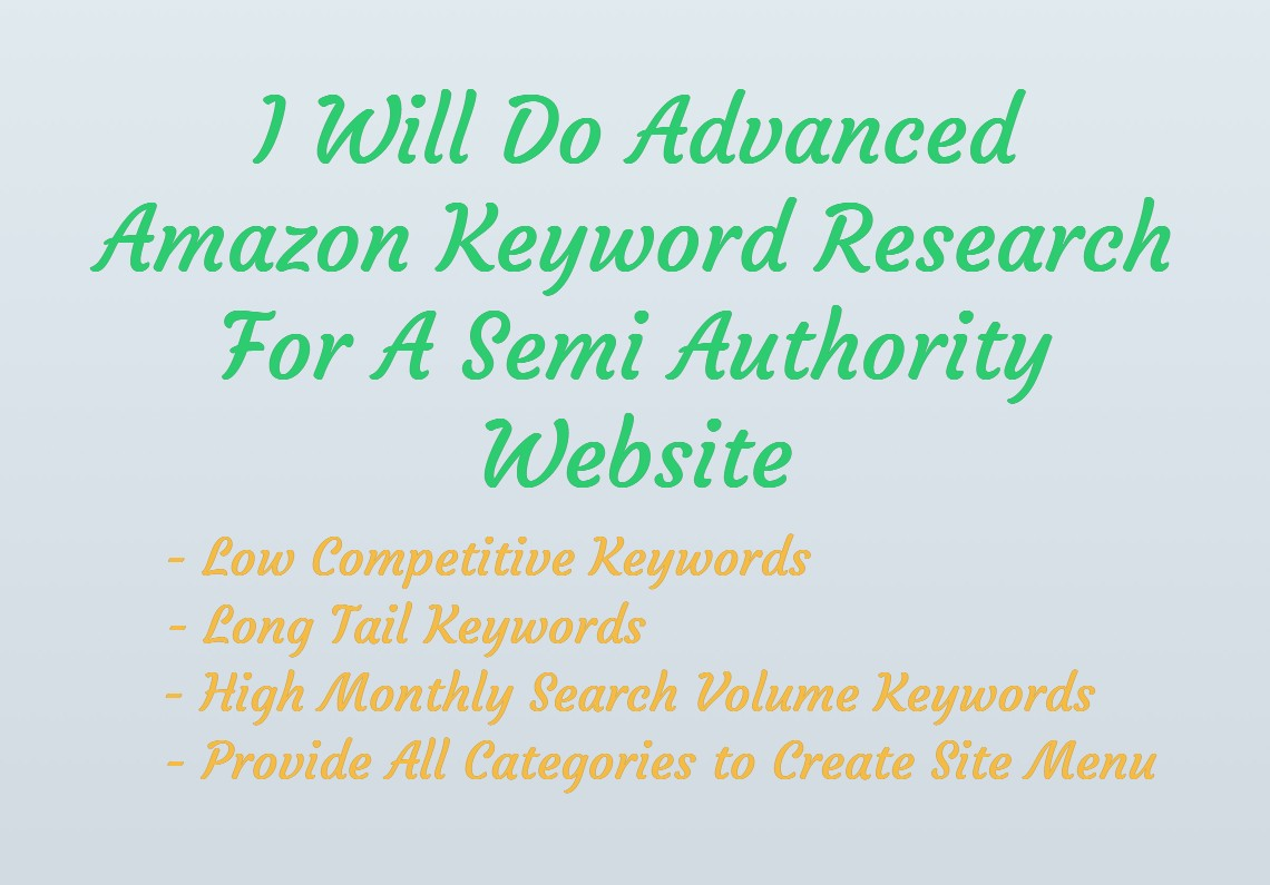 I Will Do Advanced Amazon Keyword Research For A Semi Authority Website