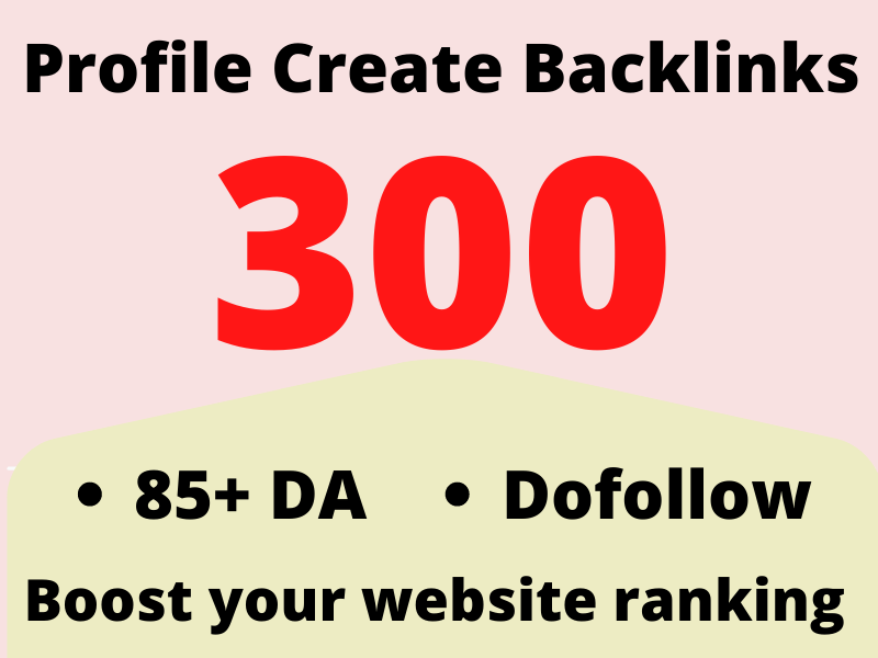 Dofollow 90+DA 300 HQ Profile Create Backlinks