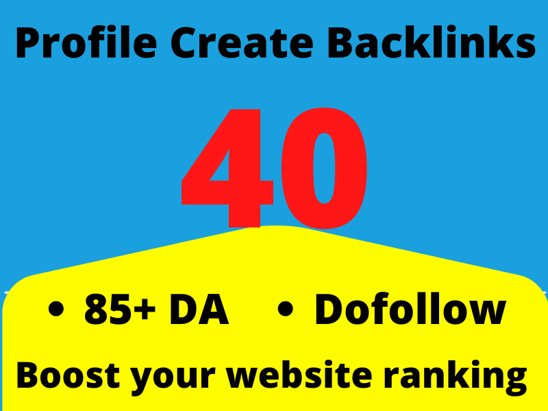 Dofollow 90+DA 40 HQ Profile Create Backlinks