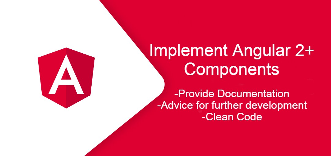 I will implement Angular 2+ components
