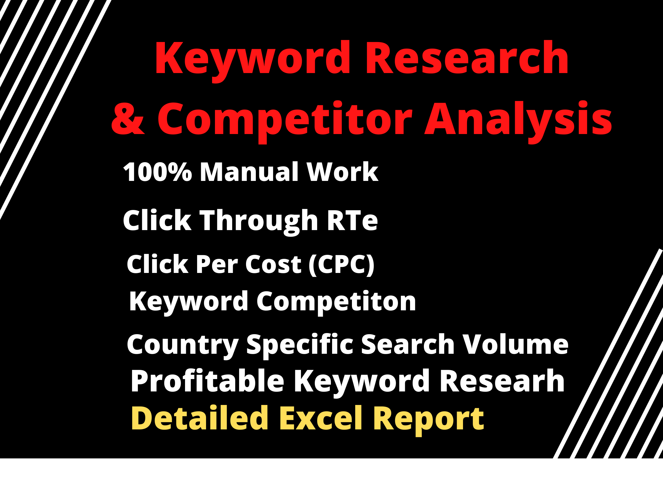 I provide you an excellent SEO keyword research and competitor analysis for your websites