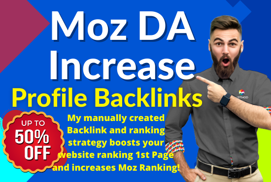 Increase your Moz DA Guaranteed work,  Using 120 Dofollow Profile Backlinks Creation 80+DA PA & PR9