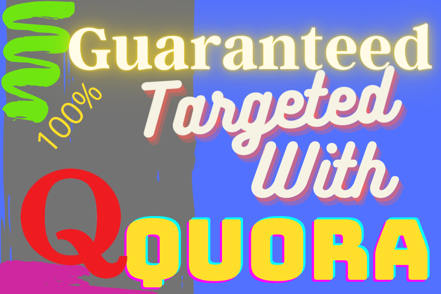 Guaranteed target traffic offer with 50 Quora answers.