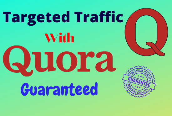 I will Provide Guaranteed targeted Traffic With 30 High Quality Quora Answers