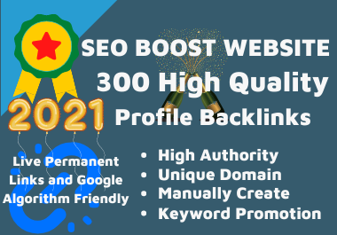 300 High Authority Profile Backlink Google Algorithm Friendly