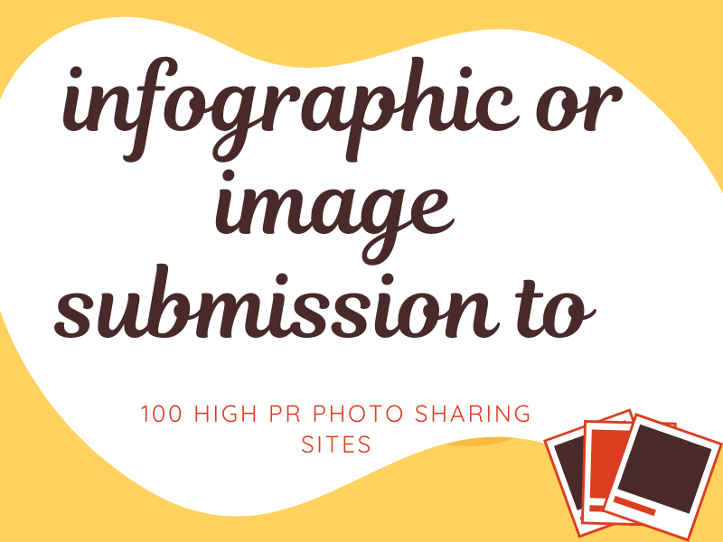 I will do infographic or image submission to 100 high pr photo sharing sites