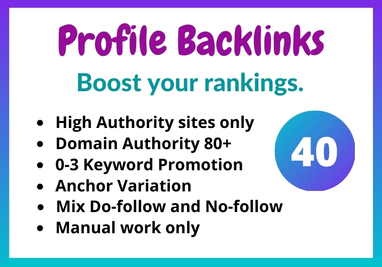 40 High Authority only Do-follow Profile Backlinks manually