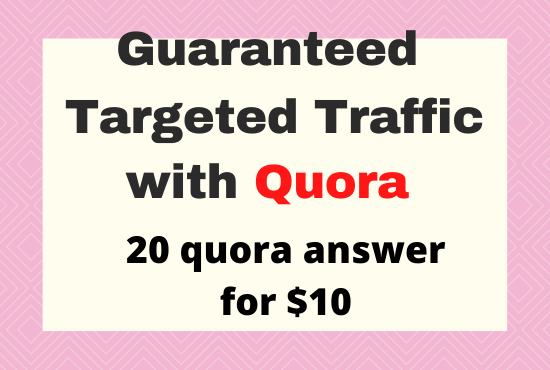 Guaranteed Targeted Traffic with 20 HQ Quora Answer