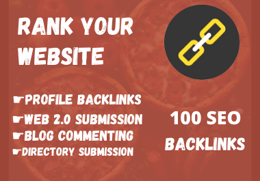 Build 100 high-quality SEO Backlinks to Rank Your Website to Rank Your Website