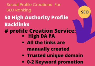 BUY 1 GET 1 FREE - 50 High Authority Profile Backlinks