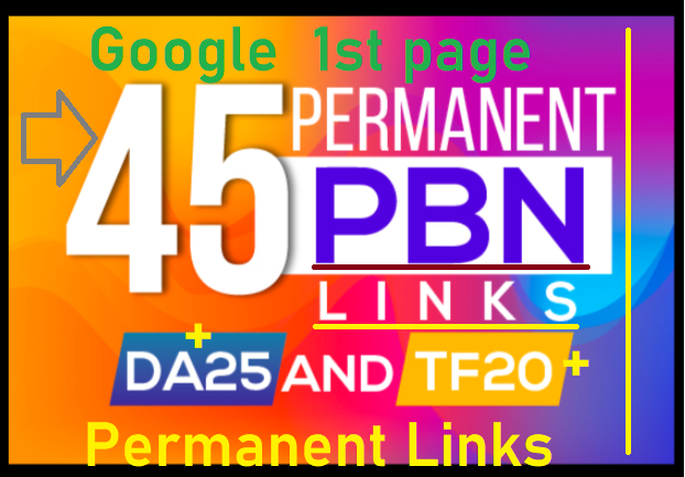 45 Permanent PBN Links with High and PA/ DA 25+ and TF 20+