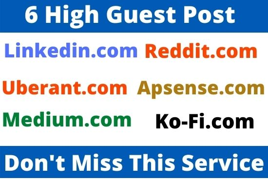 Publish 6 High Authority Guest post on medium, linkedin, reddit, uberant, apsense, ko-fi