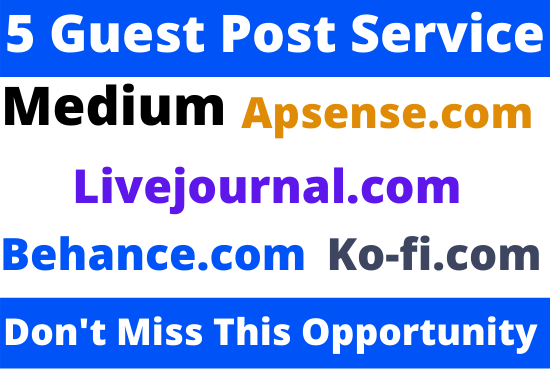 Publish 5 Guest Post on Medium,  Apsense,  Livejournal,  Behance,  and Ko-Fi website
