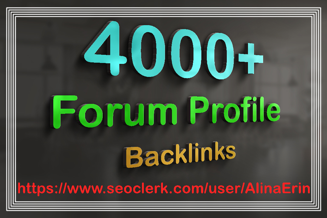 Build 4000+ Forum Profile Contextual Dofollow Backlinks for Boosting Website Rank Up