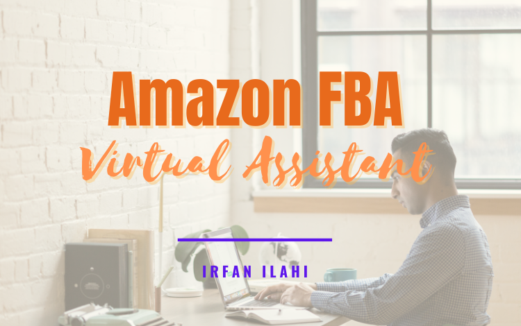 I'll be your expert amazon FBA virtual Assistant