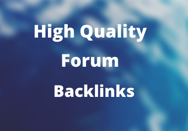 I Will Create Only High Quality 15 Forum Backlinks or Posting for Your Site