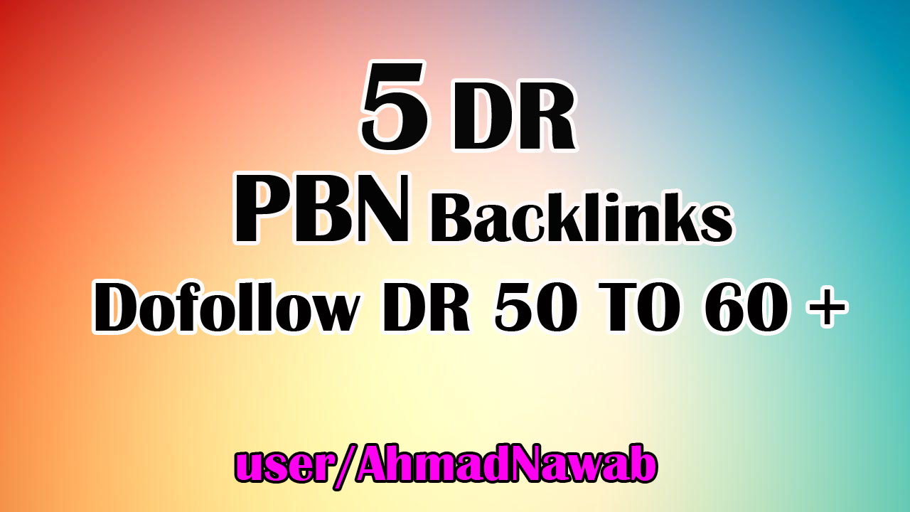 Create 5 DR 50+ Permanent Dofollow PBN Links