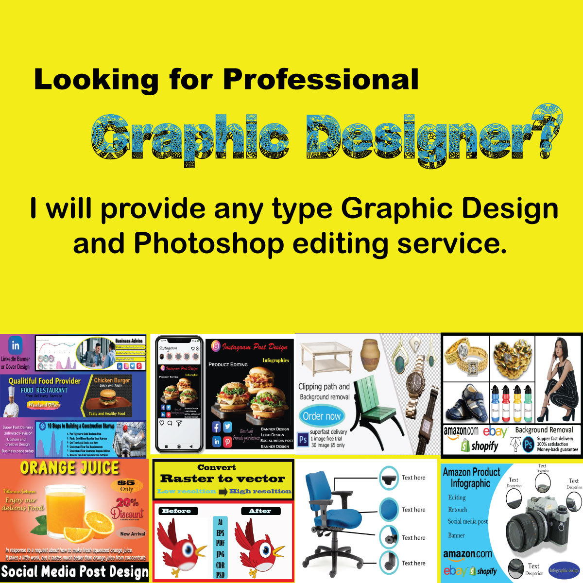 I will provide any type Graphic design or editing service