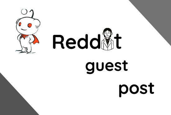 12 High quality reddit guest post with powerful backlink for your website,  DA 91, PA95