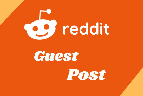 I will provide you 10 high quality Guest Post On Reddit DA 99,  PA 95 CF TF Guaranteed Backlinks