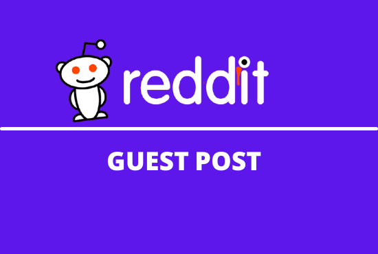 I will do 3 high quality Reddit guest post