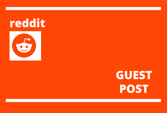 I will do 5 high quality Reddit guest post