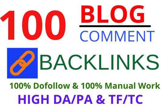 Get 100 High Quality Blog Comments DoFollow Backlinks On DA,  PA 30+