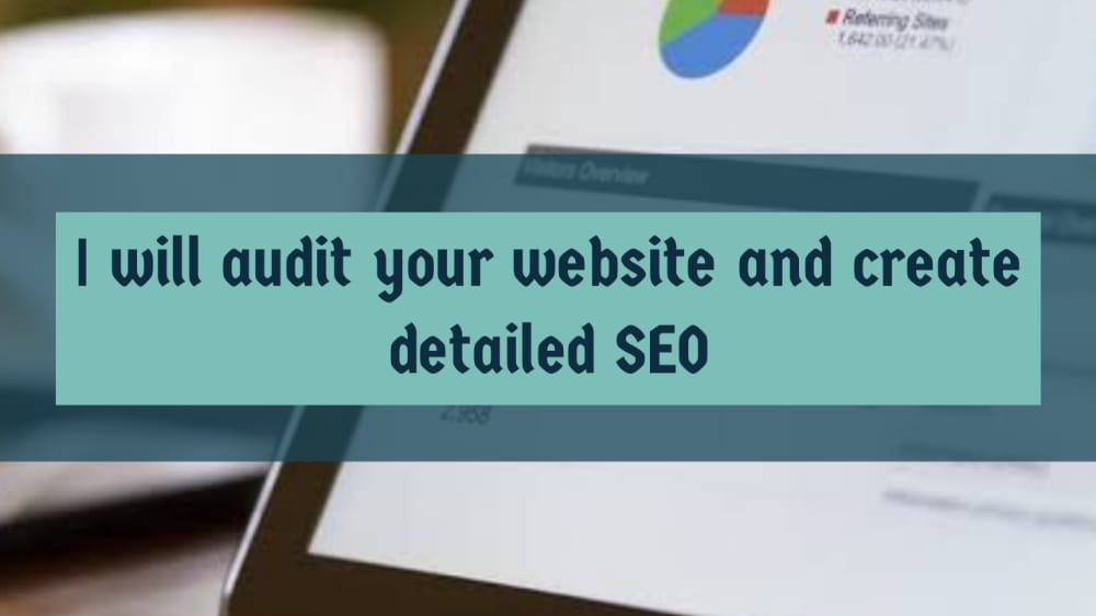 I will audit your website and create detailed SEO