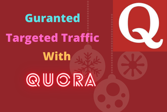 Guaranteed targeted traffic with 20 HQ Quora answer.