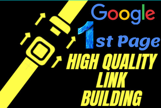 Google 1st Page Ranking with High Quality Link building Process