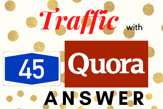 I will provide 45 HQ Quora Answer with Backlink for your website's targeted traffic
