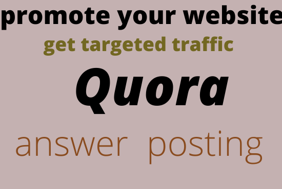 promote your website 40 HQ Quara answer posting get targete dtraffic