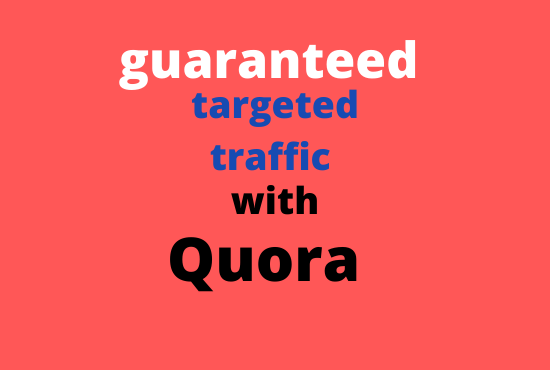 Get Targeted Traffic 20 Manually and Unique Quora Answer