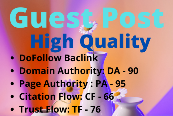 10 DoFollow Guest Posts On DA 50 to 90+ Sites For Website Ranking